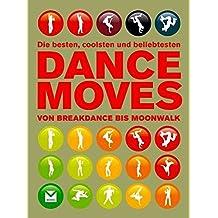 Dance Moves: von Breakdance bis Moonwalk