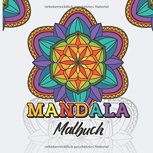 Mandala Malbuch: Mandala-Malbuch für Kinder und Erwachsene (Anfänger) - 40 Einzigartige Mandalas - Schwierigkeitsstufen: Leicht bis Mittel - Band 1