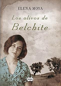 Los olivos de Belchite de [Moya, Elena]