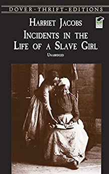 Incidents in the Life of a Slave Girl (Dover Thrift Editions) by [Jacobs, Harriet]