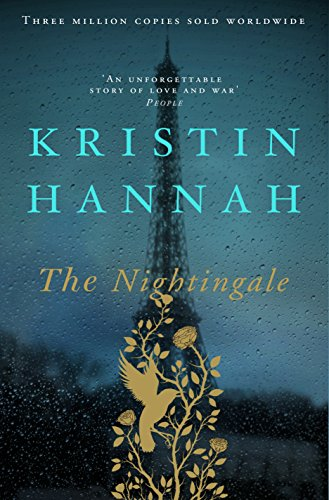 The Nightingale: Bravery, Courage, Fear and Love in a Time of War by [Hannah, Kristin]