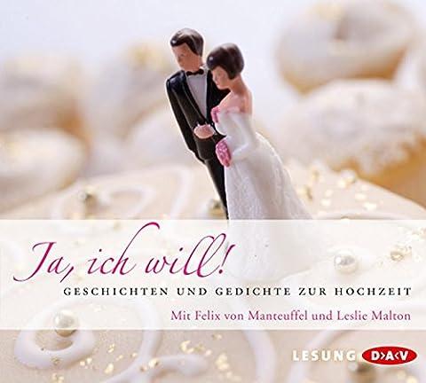 Ja, ich will!: Geschichten und Gedichte zur Hochzeit (1 CD)