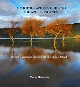 A Photographer´s Guide to the Azores Islands (English Edition)