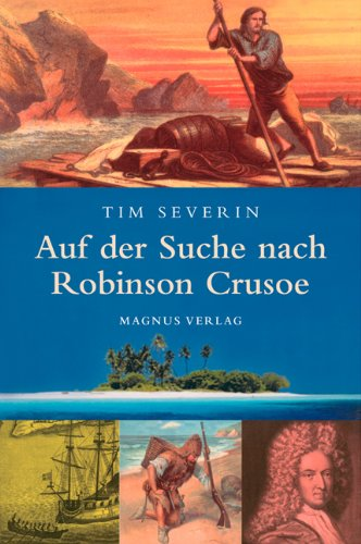 Auf der Suche nach Robinson Crusoe: Wer war der wahre Robinson Crusoe