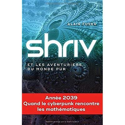SHRIV: Et les aventuriers du monde pur