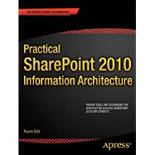 Practical SharePoint 2010 Information Architecture (Expert's Voice in Sharepoint)