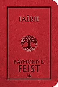 Faërie par Raymond E. Feist
