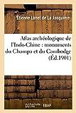 Image de Atlas archéologique de l'Indo-Chine : monuments du Champa et du Cambodge
