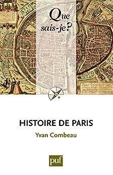 Histoire de Paris: « Que sais-je ? » n° 34 par [Combeau, Yvan]