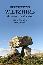 Discovering Wiltshire: A Gazetteer of Ancient Sites