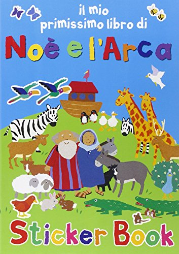 Il mio primissimo libro di No e l'Arca. Con adesivi