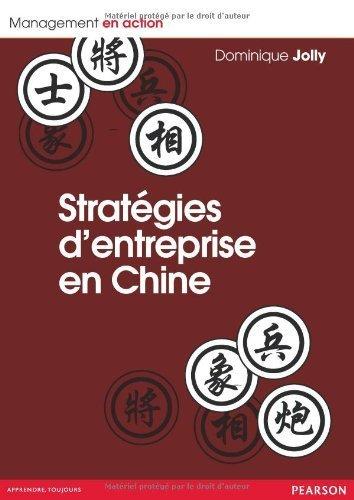 Strategies d'entreprises en Chine de Dominique R.Jolly (6 juin 2013) Broch
