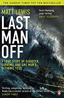 Last Man Off: A True Story of Disaster and Survival on the Antarctic Seas by [Lewis, Matt]