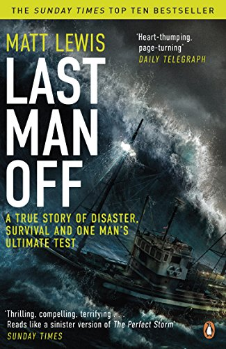 last-man-off-a-true-story-of-disaster-survival-and-one-mans-ultimate-test