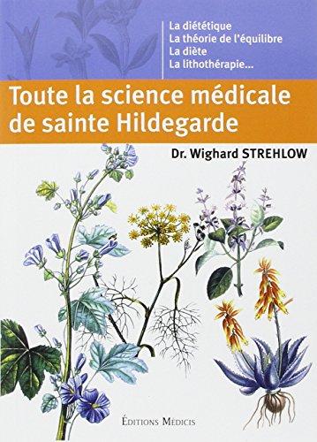 Toute la science médicale de sainte Hildegarde par Wighard Strehlow