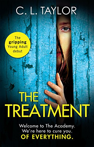 The Treatment: the gripping twist-filled YA thriller from the million copy Sunday Times bestselling author of The Escape by [Taylor, C.L.]