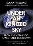 Under an Ionized Sky: From Chemtrails to Space Fence Lockdown (English Edition)