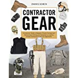 Contractor Gear: A Collectors' Guide to Weapons, Private-Purchase and Service-Issue Clothing and Equipment as Used by Civilian Contract