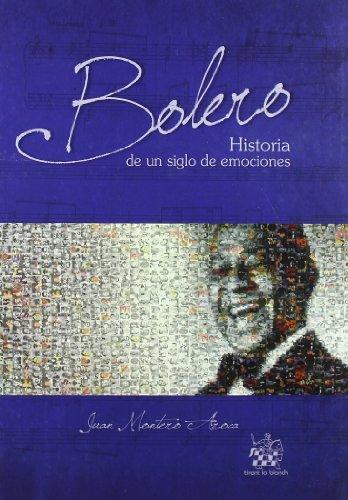 Descargar Libro Bolero . Historia de un siglo de emociones de Juan Montero Aroca