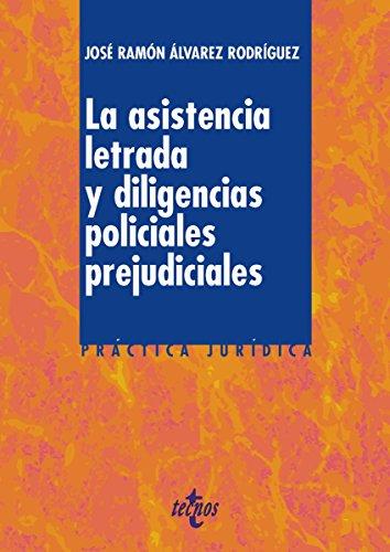 La asistencia letrada y las diligencias policiales prejudiciales (Derecho - Práctica Jurídica)
