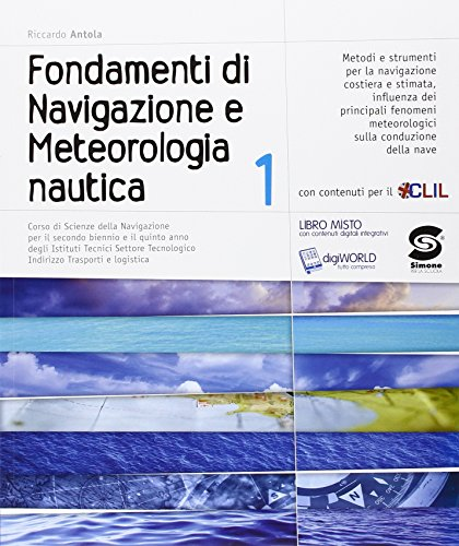 Fondamenti di navigazione e meteorologia nautica. Corso di scienze della navigazione. Con e-book. Con espansione online. Per gli Ist. tecnici: 1
