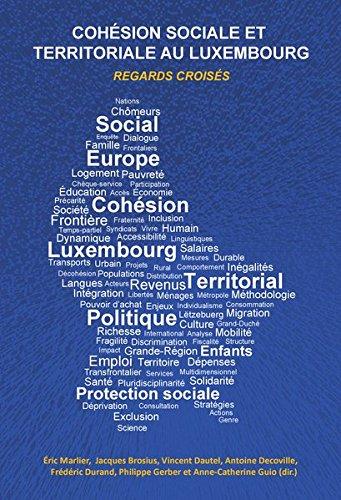 Cohésion sociale et territoriale au Luxembourg : Regards croisés