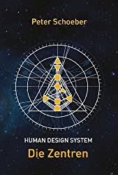 Human Design System - Die Zentren (German Edition)