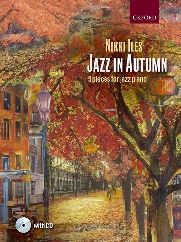Jazz in Autumn + CD: Nine pieces for jazz piano (Nikki Iles Jazz series) by Nikki Iles (Editor) (22-May-2014) Sheet music