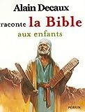 Alain Decaux raconte la Bible aux enfants