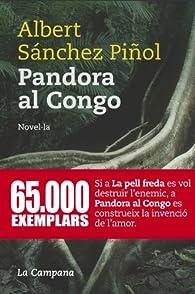Pandora al congo par Albert Sánchez Piñol