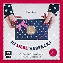 In Liebe verpackt: 180 Geschenkverpackungen für jede Gelegenheit
