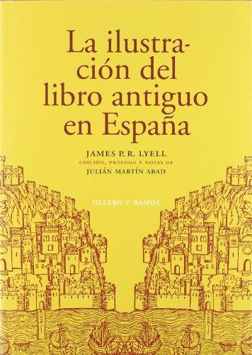 La  Ilustracion Del Libro Antiguo En España - Tercera Edición por James P.R. Lyell