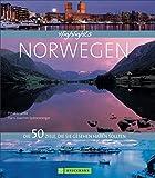 Highlights Norwegen: Die 50 Ziele, die Sie gesehen haben sollten - Petra Woebke, Hans-Joachim Spitzenberger