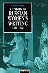 A History of Russian Women's Writing 1820-1992 by Catriona Kelly (1999-05-13)