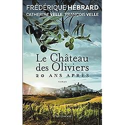 Le Château des Oliviers, 20 ans après: La Belle Romaine (FICTION FRANCAI) (French Edition)
