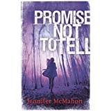 Promise Not To Tell by Jennifer McMahon (2014-04-03)