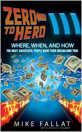 Zero to Hero Pt 3: Where, When, And How The Most Successful People Got Their Big Break (English Edition)