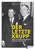Der letzte Krupp: Arndt von Bohlen und Halbach: Das Ende einer Dynastie