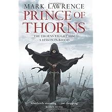 Prince of Thorns (The Broken Empire, Book 1) (Broken Empire 1) by Mark Lawrence (2011-08-04)