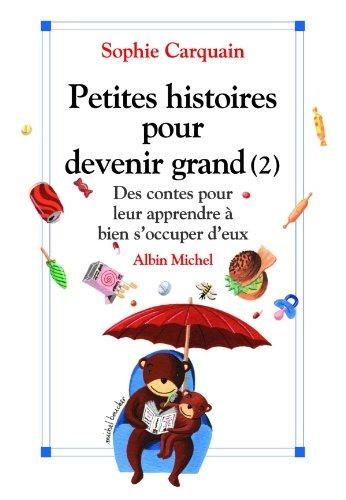 Petites histoires pour devenir grand - tome 2 : De...