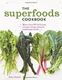 The Superfoods Cookbook: Nutritious meals for any time of day using nature's healthiest foods by Dana Jacobi (2014-02-25)