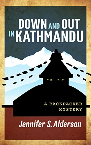 Down and Out in Kathmandu (Adventures of Zelda Richardson Book 1) by Jennifer S. Alderson