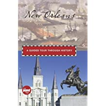 New Orleans: A Guided Tour through History (Timeline)