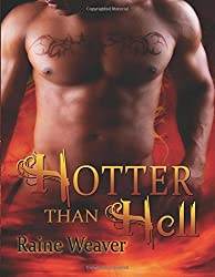 Hotter than Hell by Raine Weaver (2010-08-03)