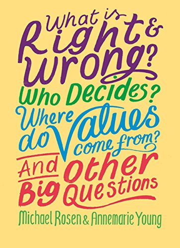 What is Right and Wrong? Who Decides? Where Do Values Come From? And Other Big Questions (English Edition)
