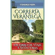 Correría veraniega: Un libro de viaje y aventuras