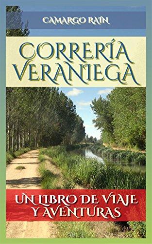 Correría veraniega: Un libro de viaje y aventuras por Camargo Rain