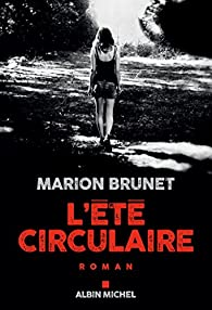 L'été circulaire par Marion Brunet