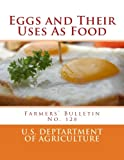 Eggs and Their Uses As Food: Farmers' Bulletin No. 128