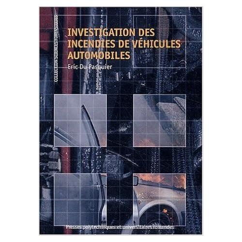 Investigation des incendies de véhicules automobiles de Éric du Pasquier ( 19 juin 2003 )